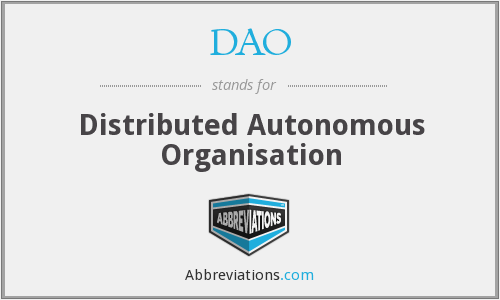 DAO - Distributed Autonomous Organisation
