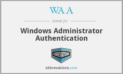 WAA - Windows Administrator Authentication