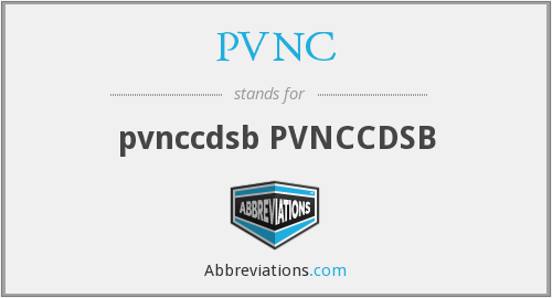 What does PVNC stand for?