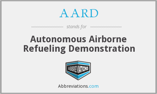 AARD - Autonomous Airborne Refueling Demonstration