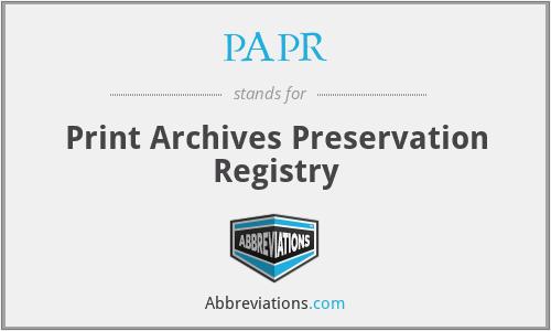 PAPR - Print Archives Preservation Registry
