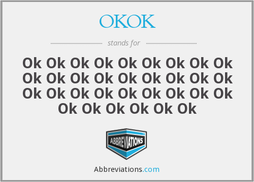 What does OKOK stand for?