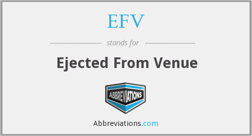EFV - Ejected From Venue