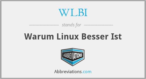 WLBI - Warum Linux Besser Ist