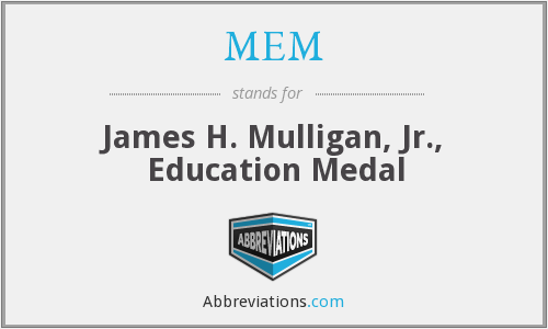 MEM - James H. Mulligan, Jr., Education Medal
