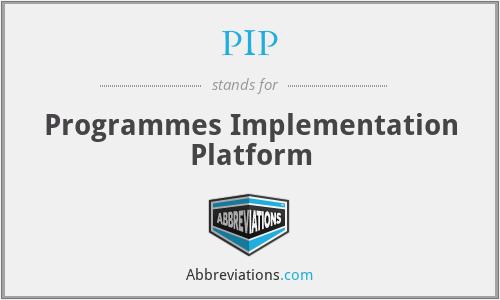 PIP - Programmes Implementation Platform