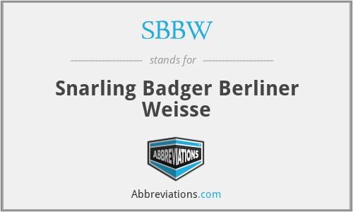 SBBW - Snarling Badger Berliner Weisse