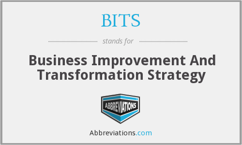 BITS - Business Improvement And Transformation Strategy