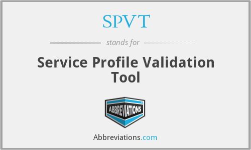 SPVT - Service Profile Validation Tool