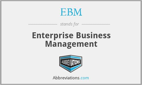 EBM - Enterprise Business Management