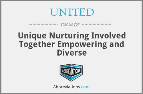 UNITED - Unique Nurturing Involved Together Empowering and Diverse