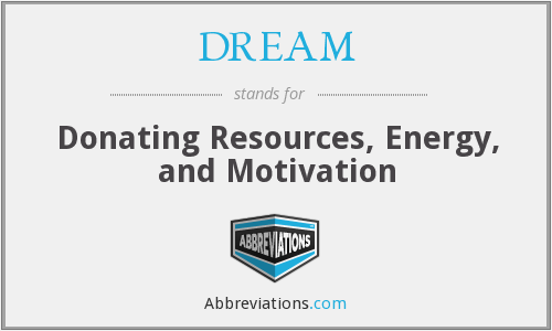 DREAM - Donating Resources, Energy, and Motivation