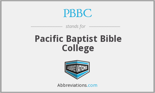 PBBC - Pacific Baptist Bible College
