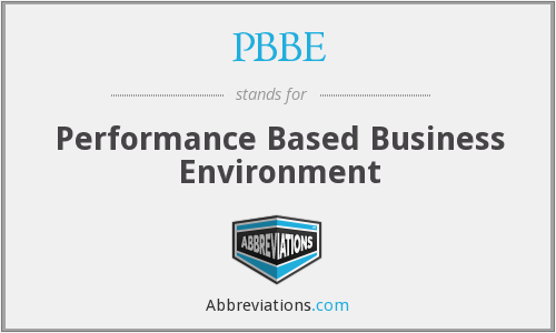 PBBE - Performance Based Business Environment