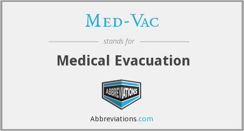 What does MED-VAC stand for?