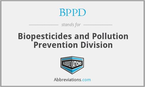 BPPD - Biopesticides and Pollution Prevention Division
