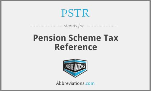 PSTR - Pension Scheme Tax Reference