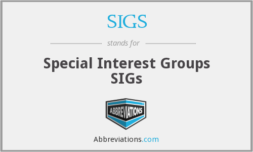 SIGS - Special Interest Groups SIGs