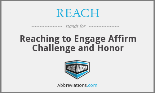 REACH - Reaching to Engage Affirm Challenge and Honor