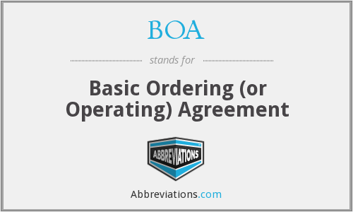 BOA - Basic Ordering (or Operating) Agreement