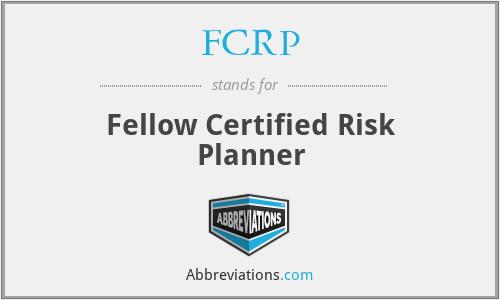 FCRP - Fellow Certified Risk Planner