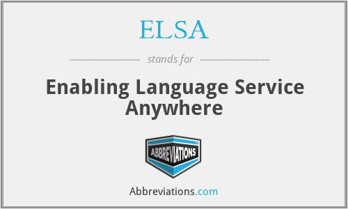 ELSA - Enabling Language Service Anywhere