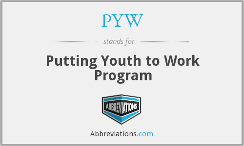 PYW - Putting Youth to Work Program