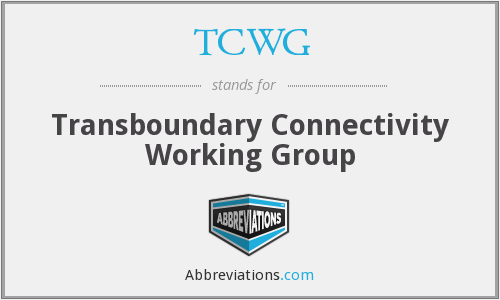 TCWG - Transboundary Connectivity Working Group