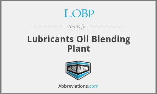 LOBP - Lubricants Oil Blending Plant
