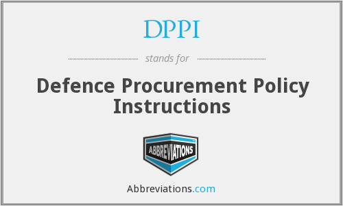 DPPI - Defence Procurement Policy Instructions