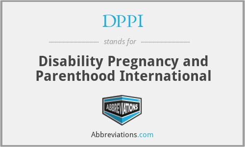 DPPI - Disability Pregnancy and Parenthood International