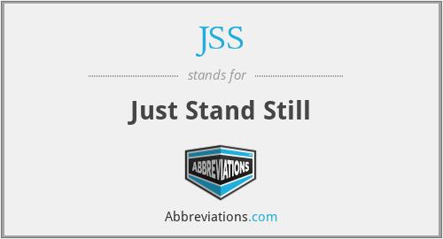 JSS - Just Stand Still
