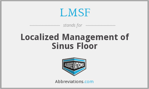 LMSF - Localized Management of Sinus Floor