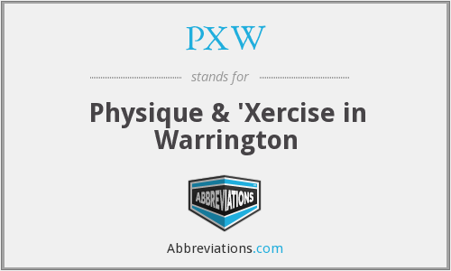 PXW - Physique & 'Xercise in Warrington