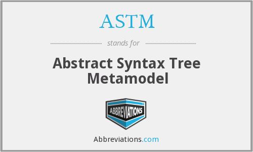 ASTM - Abstract Syntax Tree Metamodel