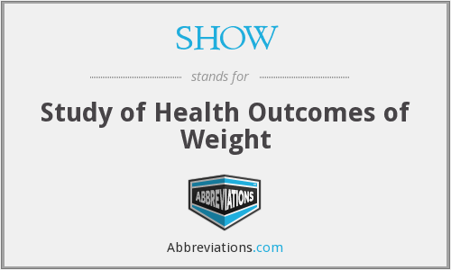 SHOW - Study Of Health Outcomes Of Weight