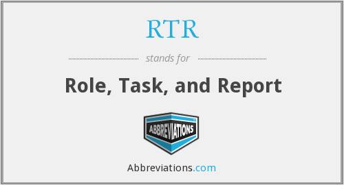 RTR - Role, Task, and Report
