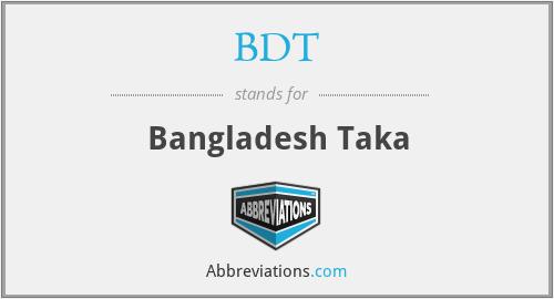 BDT - Bangladesh Taka