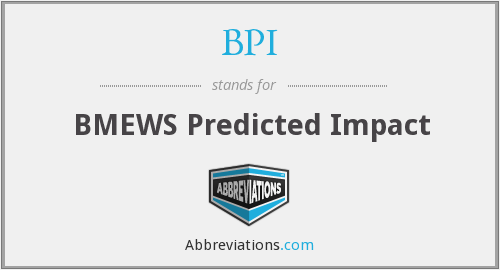 BPI - BMEWS Predicted Impact