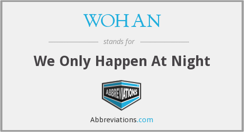 What does WOHAN stand for?