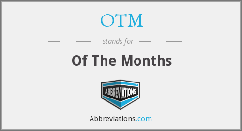 OTM - Of The Months