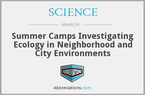 SCIENCE - Summer Camps Investigating Ecology in Neighborhood and City Environments