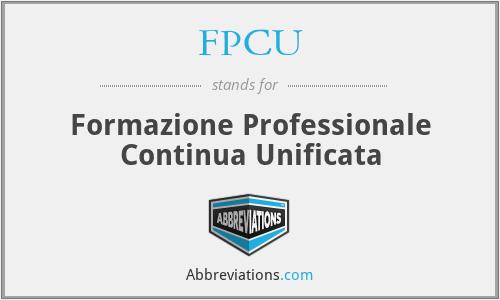FPCU - Formazione Professionale Continua Unificata