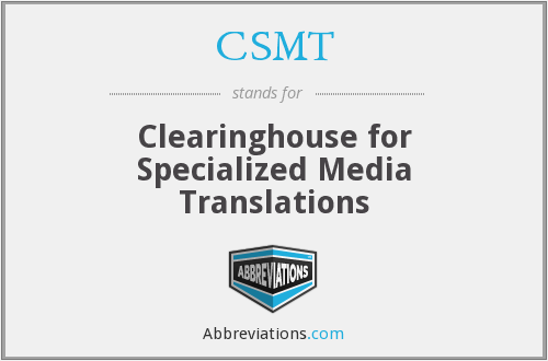 CSMT - Clearinghouse for Specialized Media Translations