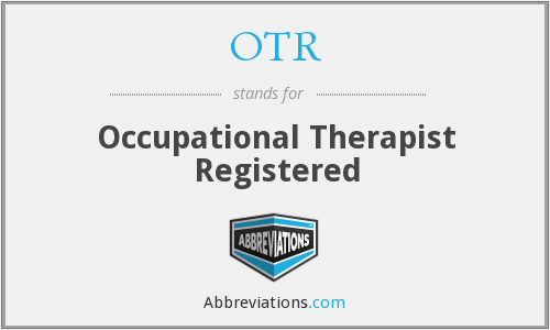 OTR - Occupational Therapist Registered