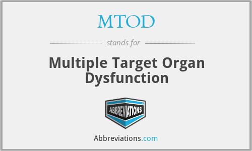 MTOD - Multiple Target Organ Dysfunction