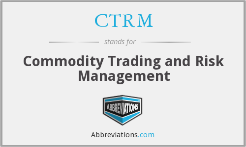 What does CTRM stand for?