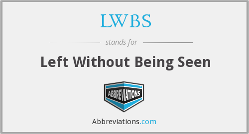 LWBS - Left Without Being Seen