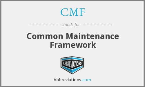 CMF - Common Maintenance Framework