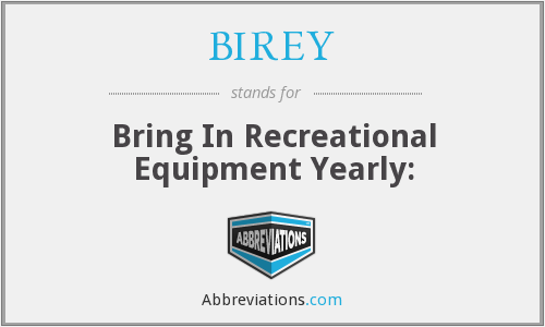 What does BIREY stand for?